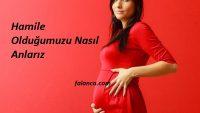 Hamile Olduğumuzu Nasıl Anlarız