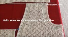Gelin Yelek Kol Ve Yaka Kesim Türkçe Video 1
