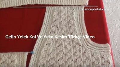 Gelin Yelek Kol Ve Yaka Kesim Türkçe Video