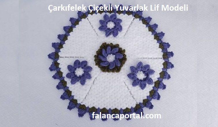 Çarkıfelek Çiçekli Yuvarlak Lif Modeli 1
