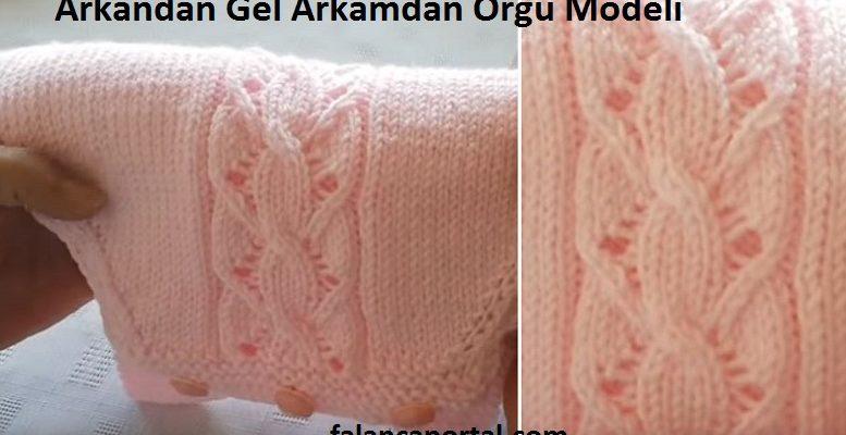 Arkamdan Gel Arkamdan Orgu Modeli 1