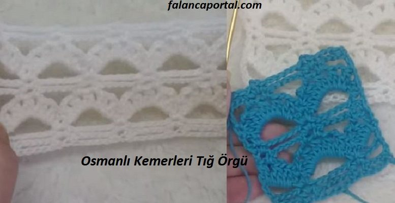 Osmanli Kemerleri Tig Orgu 1