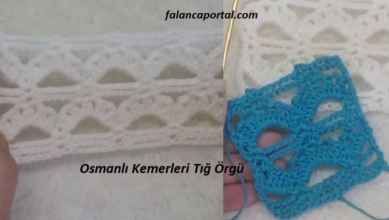 Osmanlı Kemerleri Tığ Örgü