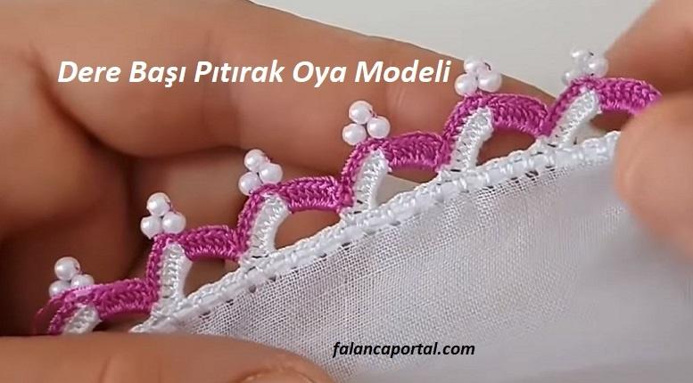 Dere Basi Pitirak Oya Modeli 1