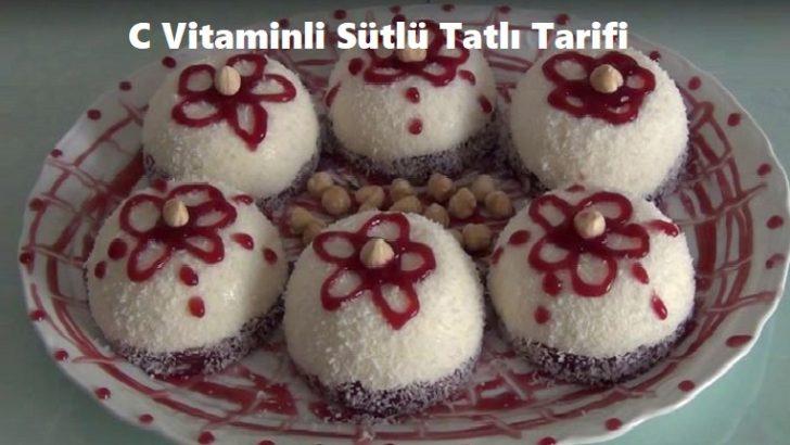 C Vitaminli Sütlü Tatlı Tarifi