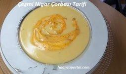 Çeşmi Nigar Çorbası Tarifi 1