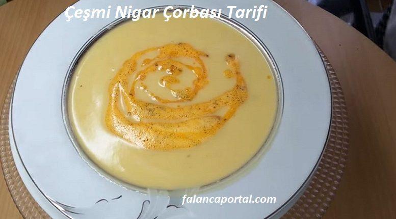Çeşmi Nigar Çorbası Tarifi