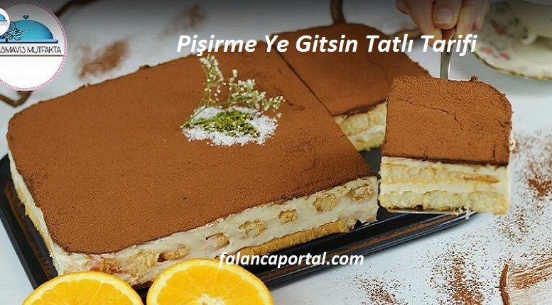Pişirme Ye Gitsin Tatlı Tarifi