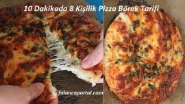 10 Dakikada 8 Kişilik Pizza Börek Tarifi