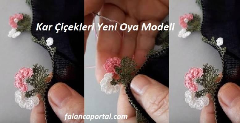 Kar Çiçekleri Yeni Oya Modeli 1
