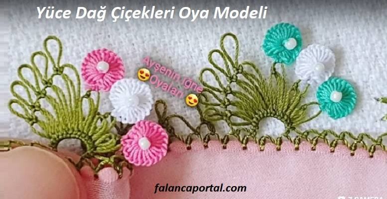 Yüce Dağ Çiçekleri Oya Modeli 1
