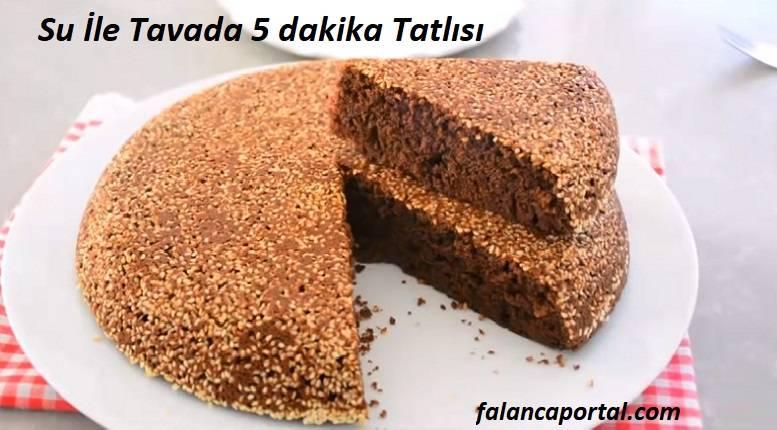 Su İle Tavada 5 dakika Tatlısı Tarifi