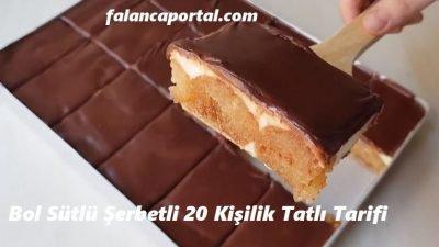 Bol Sütlü Şerbetli 20 Kişilik Tatlı Tarifi