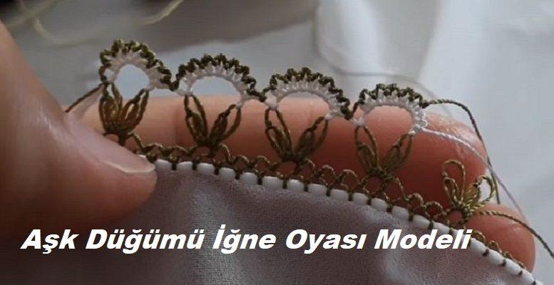 Aşk Düğümü İğne Oyası Modeli 1