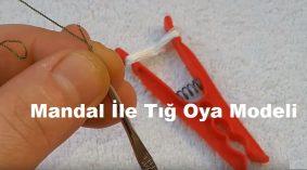 Mandal İle Tığ işi Oya Modeli