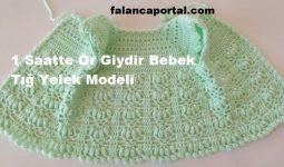 1 Saatte Ör Giydir Bebek Tığ Yelek Modeli 1