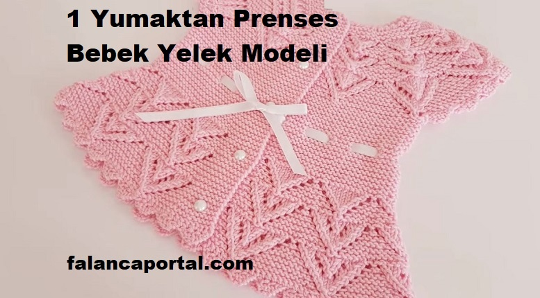 1 Yumaktan Prenses Bebek Yelek Modeli