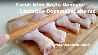 Tavuk Etini Böyle Deneyin Lezzetine Doyamayacaksınız