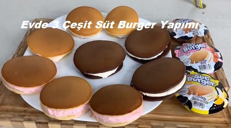 Evde 3 Çeşit Süt Burger Yapımı