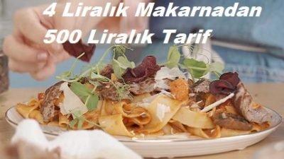 4 Liralık Makarnadan 500 Liralık Tarif