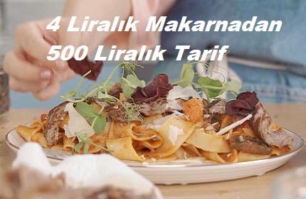 4 Liralık Makarnadan 500 Liralık Tarif 1