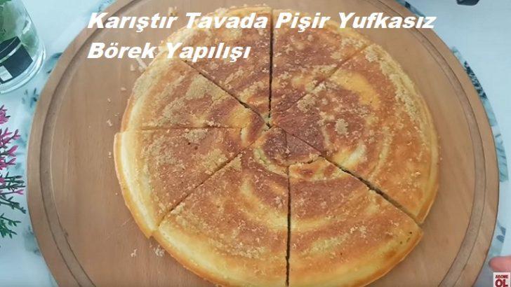 Karıştır Tavada Pişir Yufkasız Börek Yapılışı