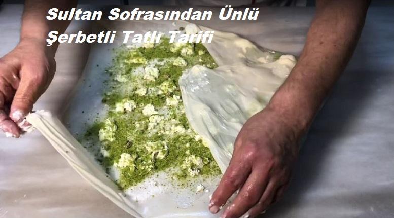 Sultan Sofrasından Ünlü Şerbetli Tatlı Tarifi