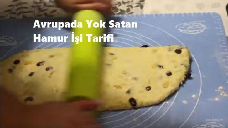 Avrupada Yok Satan Hamur İşi Tarifi
