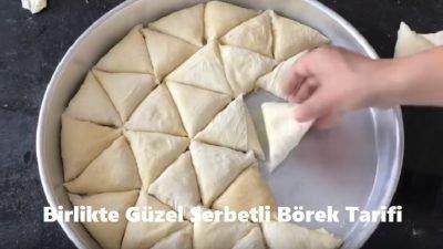Birlikte Güzel Şerbetli Börek Tarifi