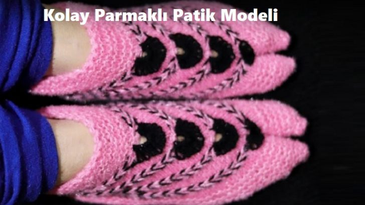 Kolay Parmaklı Patik Modeli