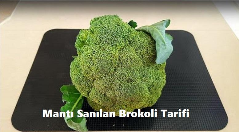 Mantı Sanılan Brokoli Tarifi