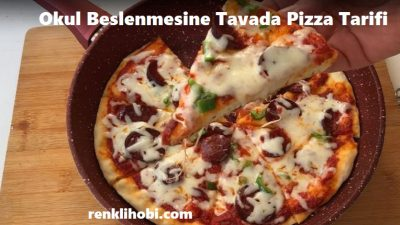 Okul Beslenmesine Tavada Pizza Tarifi