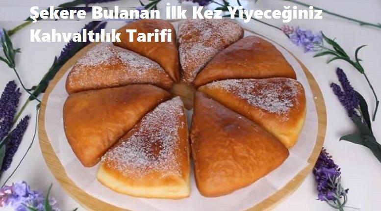 Şekere Bulanan İlk Kez Yiyeceğiniz Kahvaltılık Tarifi 1