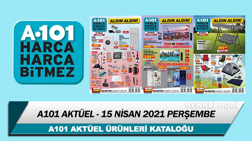 A101 Aktüel 15 Nisan 2021 Perşembe Kataloğu