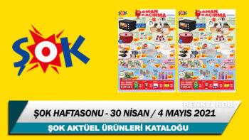 ŞOK Aktüel 30 Nisan – 4 Mayıs 2021 Kataloğu – ŞOK Haftasonu Fırsatları
