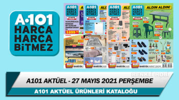 A101 Aktüel 27 Mayıs 2021 Kataloğu – A101 Haftanın İndirimli Ürünleri