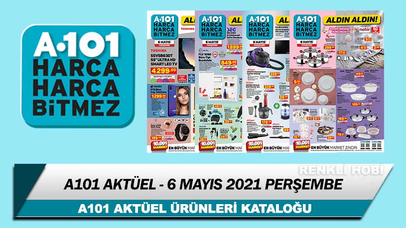 A101 Aktüel 6 Mayıs 2021 Kataloğu – A101 Haftanın İndirimli Ürünleri