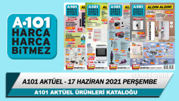 A101 Aktüel 17 Haziran 2021 – A101 Aldın Aldın İndirimli Ürünleri