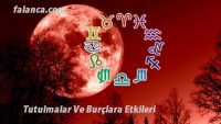 2015 Ay Tutulmaları Ve Kanlı Ay Tutulması Burçlara Etkileri