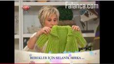 Selanik Bebek Hırkası Anlatımlı Video